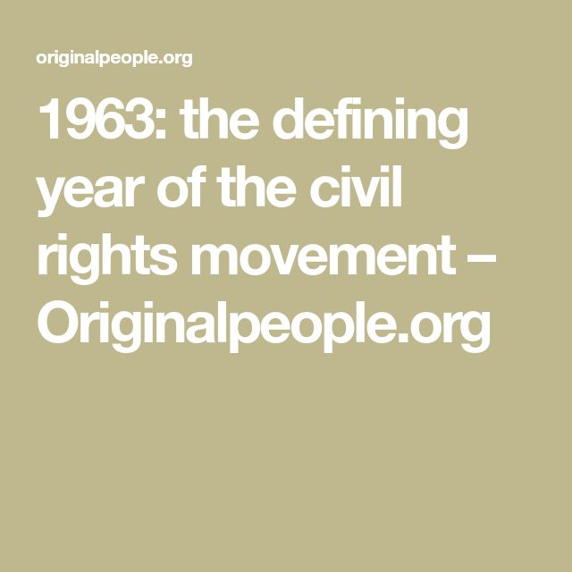 1963: the defining year of the civil rights movement – Originalpeople.org