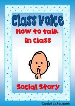 Inside Voice - SOCIAL STORY for kindergarten/SEN studentsA Social story accompanied by visuals help children with Autism and Asbergers behave appropriatly in class. Reading this story to the student or as a group is an effective and easy intervention for those behaviours you dont want to see.Dynavor Mayer-Johnson2100 Wharton streetSuite 400Pillsburgh, PA15203Phone: 1 (800) 588-4548Fax : 1 (866) 585-6260