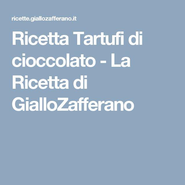Ricetta Tartufi di cioccolato - La Ricetta di GialloZafferano