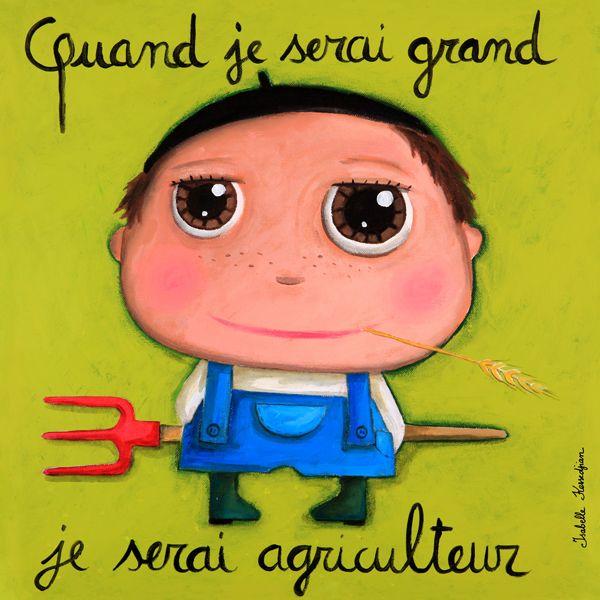 """Tableau """"Quand je serai grand je serai agriculteur"""" Isabelle Kessedjian"""