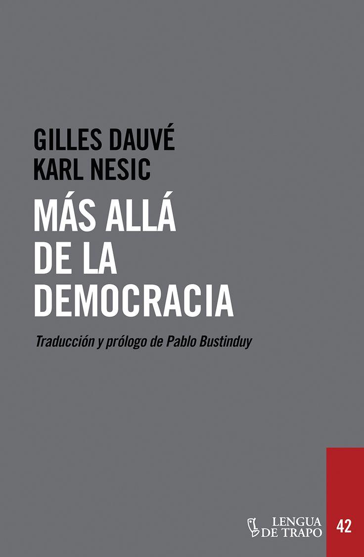 'Más allá de la democracia', Gilles Dauvé, Karl Nesic. A la vez revisión crítica del concepto y la historia de la democracia y constatación de su agotamiento y la consiguiente necesidad de su superación, este libro no pretende proporcionar herramientas para una nueva depuración de la democracia actual, una última reforma o un señalamiento de sus posibilidades de mejora; al contrario, pensar la democracia, hoy, es pensar e inventar otras formas radicalmente diferentes de hacer, de ser y de…