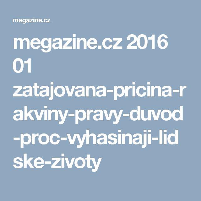 megazine.cz 2016 01 zatajovana-pricina-rakviny-pravy-duvod-proc-vyhasinaji-lidske-zivoty