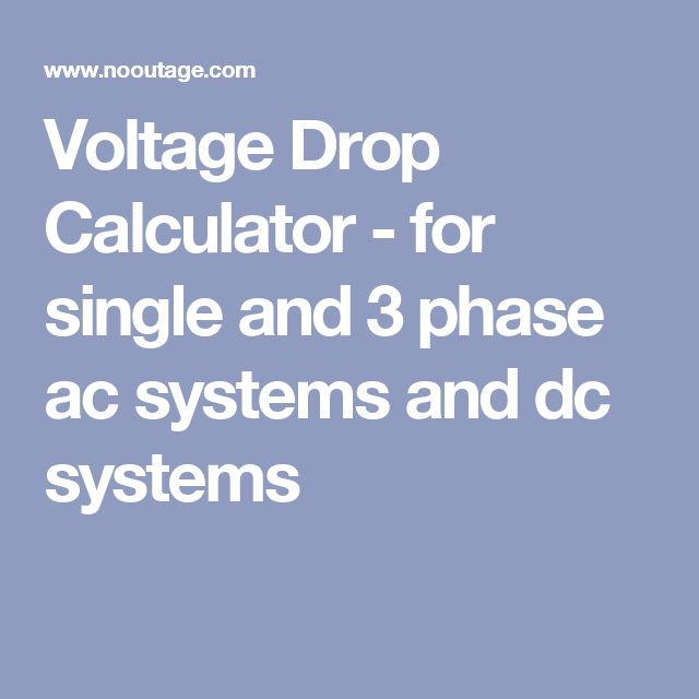 Voltage Drop Calculator - for single and 3 phase ac systems and dc systems