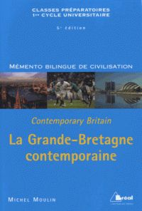 Michel Moulin - La Grande-Bretagne contemporaine - Mémento bilingue de civilisation. http://cataloguescd.univ-poitiers.fr/masc/Integration/EXPLOITATION/statique/recherchesimple.asp?id=171552857