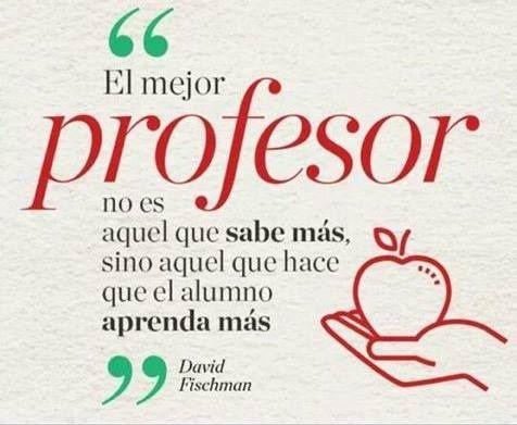 El mejor profesor no es aquel que sabe más sino aquel que hace que el alumno aprenda más. #frase #educación