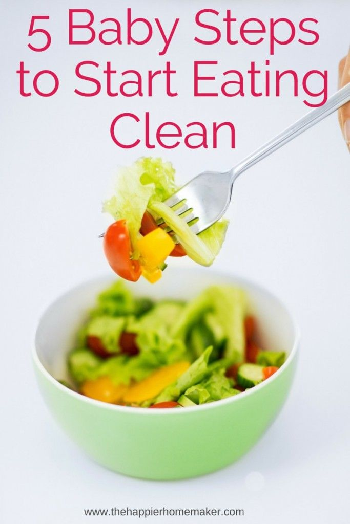 5 baby steps to start eating clean - such a great idea, I need to get started with healthy eating now that I have my exercise on track!