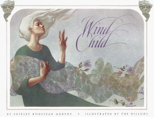 Shirley Rousseau Murphy: Wind Child 1999 by Leo and Diane Dillon.