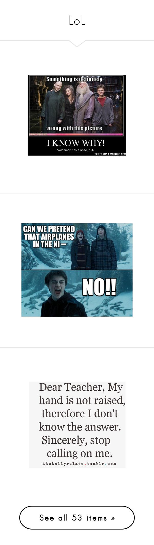"""""""LoL"""" by valeriamalik ❤ liked on Polyvore featuring harry potter, funny, quotes, pictures, sayings, backgrounds, words, text, phrase and saying"""