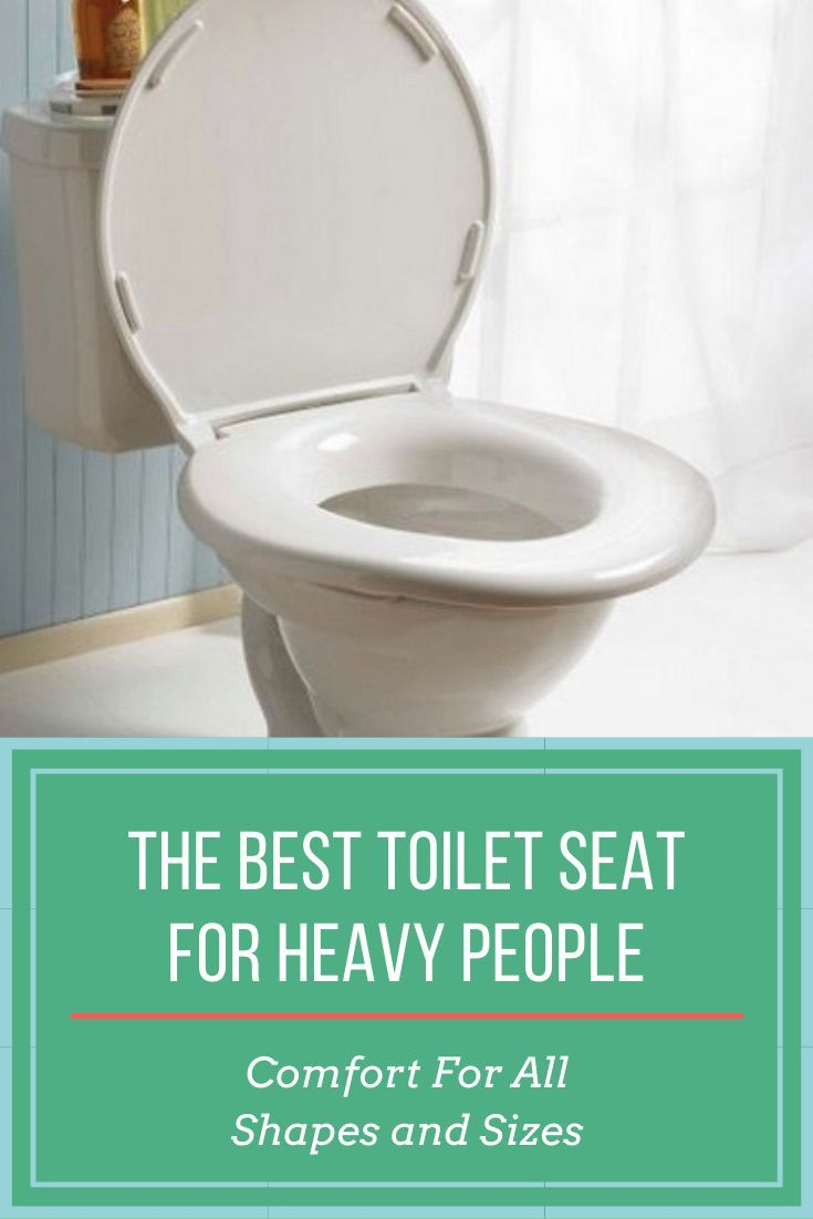 The Best Toilet Seat For Heavy Person Comfort For All Shapes And
