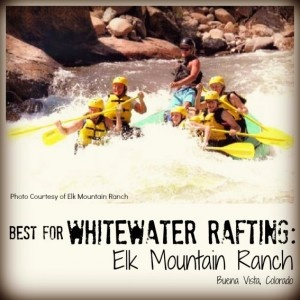 Best for Whitewater Rafting: Elk Mountain Ranch. Best Family Dude Ranch Vacations on @Trekaroo