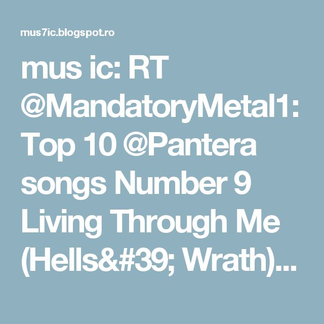 mus ic: RT @MandatoryMetal1: Top 10 @Pantera songs Number 9 Living Through Me (Hells' Wrath) Album: The Great Southern Trendkill https://t.co/ewt0CBDlNE