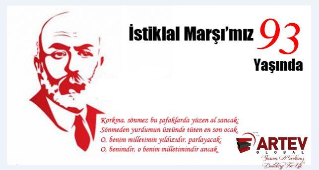 """İstiklâl Marşı, Türkiye ve Kuzey Kıbrıs Türk Cumhuriyeti'nin millî marşı. Mehmet Âkif Ersoy tarafından kaleme alınan bu eser, 12 Mart 1921'de Birinci TBMM tarafından """"İstiklâl Marşı"""" olarak kabul edilmiştir. Bugün İstiklal Marşı'nın kabulünün 93. yılı"""