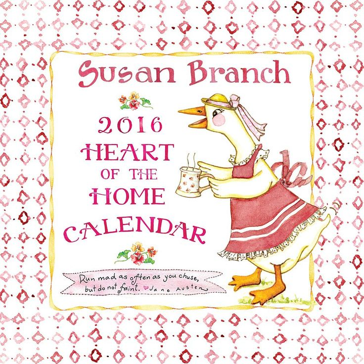 Susan Branch 2016 Wall Calendar | $14.99 | Susan Branch Wall calendar features original artwork by Susan Branch, accompanied by inspirational thoughts and quotes in her trademark hand-written style. This calendar will warm the heart, comfort the soul and bring smiles to the whole family. All calendar pages are printed on FSC certified paper with environmentally safe inks.