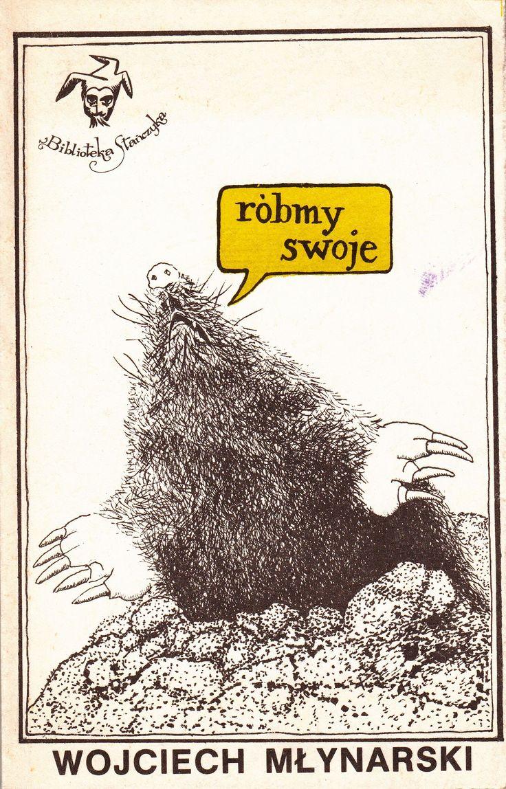 """""""Róbmy swoje"""" Wojciech Młynarski Cover by Krzysztof Łada Book series Biblioteka Stańczyka Published by Wydawnictwo Iskry 1985"""