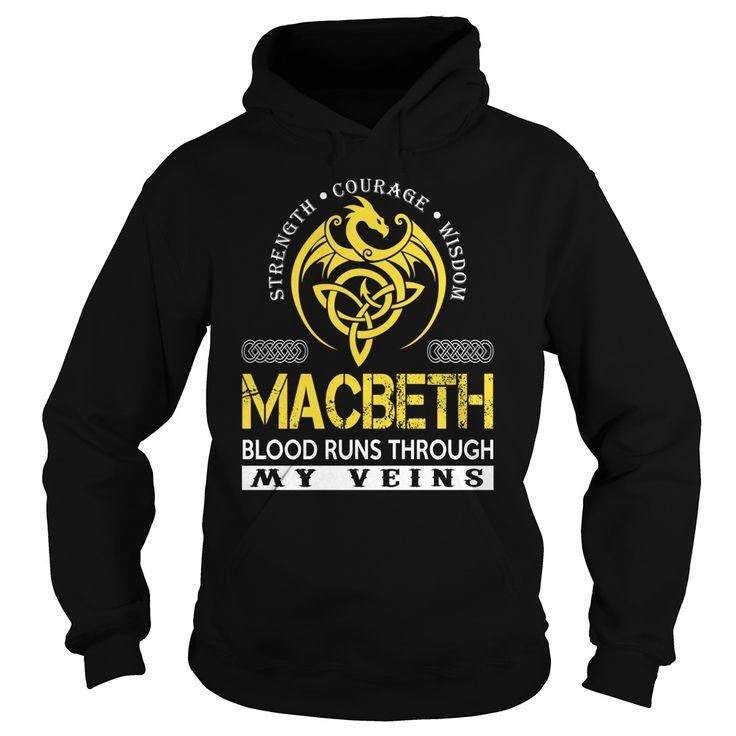 Strength Courage Wisdom MACBETH Blood Runs Through My Veins Name Shirts #Macbeth