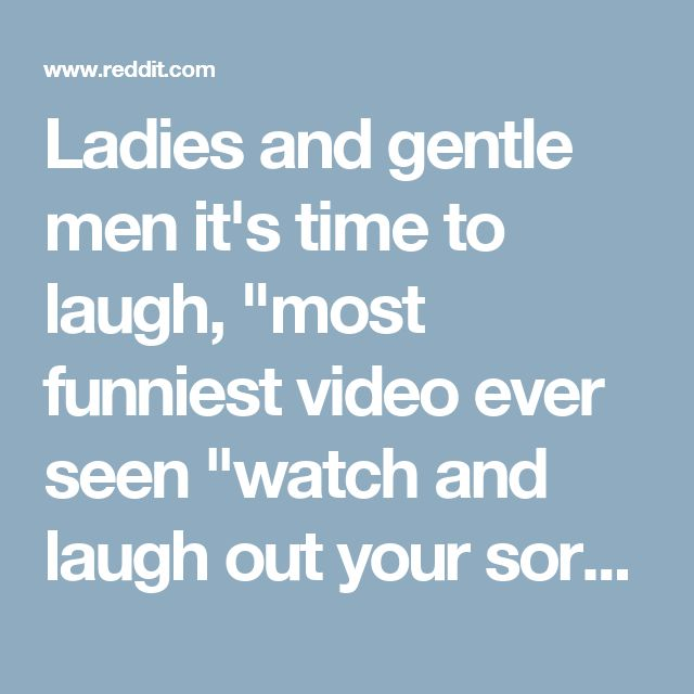 """Ladies and gentle men it's time to laugh, """"most funniest video ever seen """"watch and laugh out your sorrow - videos"""