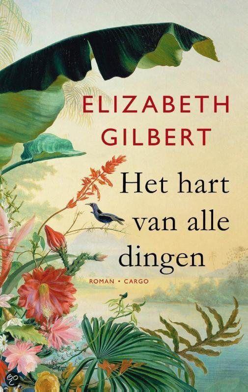 Het hart van alle dingen ~ Elisabeth Gilbert (tip van Brene Brown) . Wat een bijzonder en mooi boek.