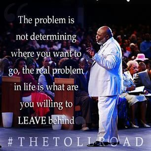 True quote from Bishop T. D.Jakes.
