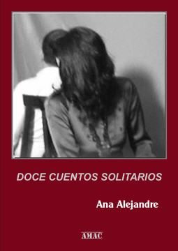 """""""Doce cuentos solitarios"""", Ana Alejandre, eBook, 2ª edición, Plataforma Tagus, Espasa Calpe, s.A. Casa del Libro, febrero 2017,"""