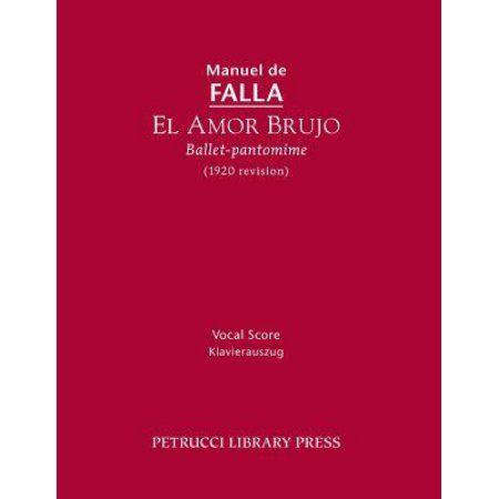 El Amor Brujo (1920 Revision): Vocal Score