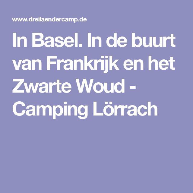 In Basel.  In de buurt van Frankrijk en het Zwarte Woud - Camping Lörrach
