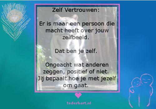 #citaten #uitspraken #Zelfbeeld #zelfvertrouwen #eigen kracht #Open Hartje #Teder Hart