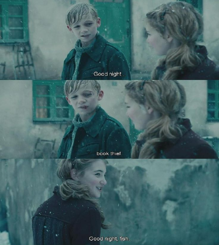 "The book thief the day he jumps in the river to save her notebook and says ""how about a kiss"""