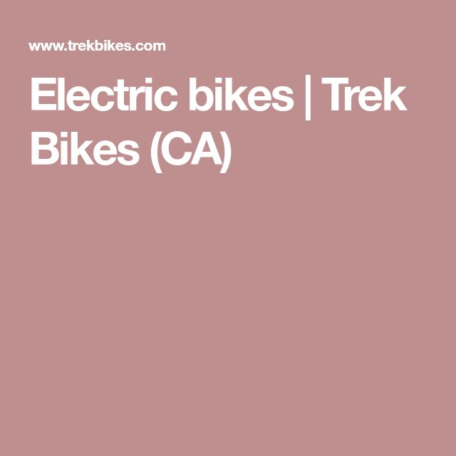 Electric bikes | Trek Bikes (CA)