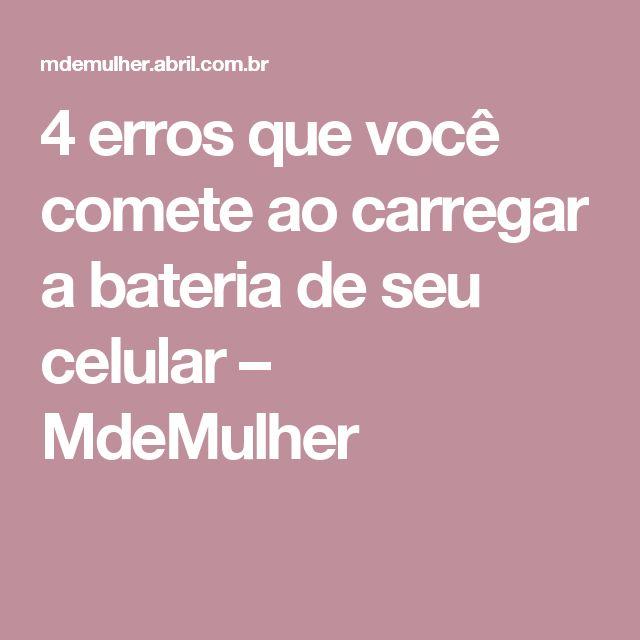 4 erros que você comete ao carregar a bateria de seu celular – MdeMulher