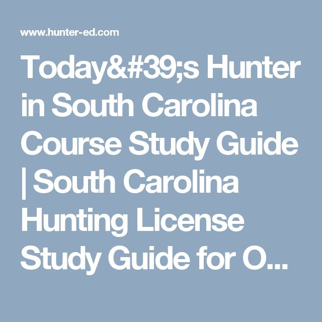 Course outline : Today's Hunter in South Carolina Course Study Guide | South Carolina Hunting License Study Guide for Online Hunting Safety Course