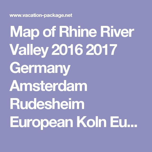 Map of Rhine River Valley 2016 2017 Germany Amsterdam Rudesheim European Koln Europe maps St. Goar Basel Mosel Bonn Luxembourg Railway Rhein Wiesbaden Train Vacation Package Cruise Frankfurt Airport German Holiday Packages Cruises boat Vacations Castle Tours Guide Rental Family golf Bargain Travel Trips Christmas Hotels Pictures days day trip town bus