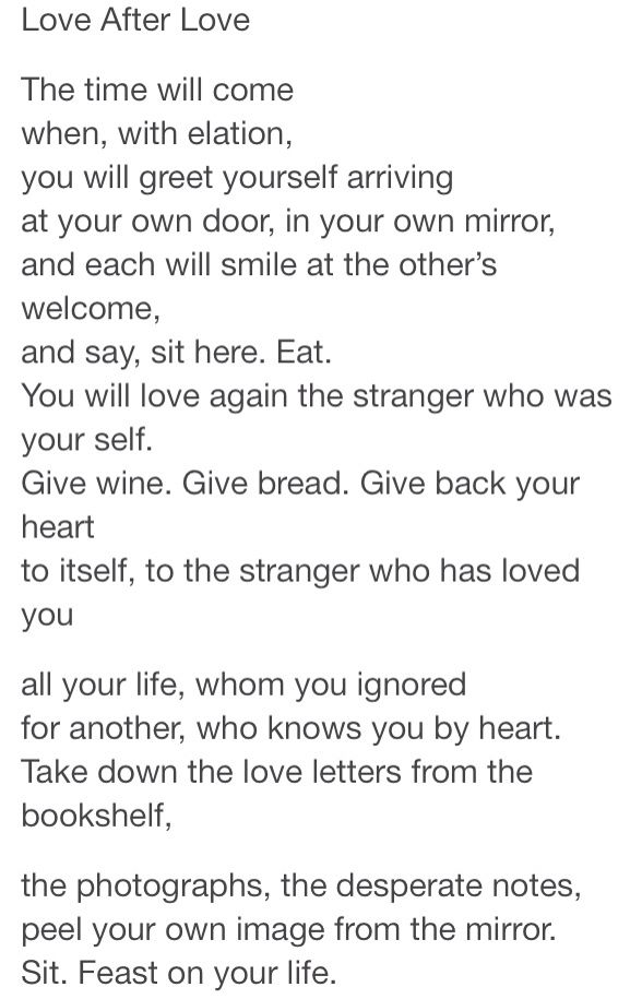 A lovely poem by Derek Walcott. I wish I could learn to accept myself.