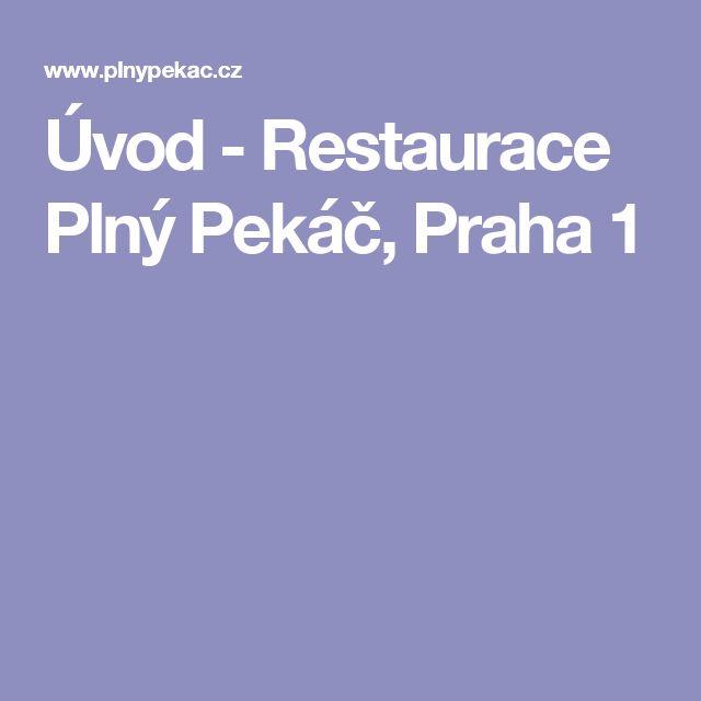 Úvod - Restaurace Plný Pekáč, Praha 1