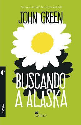 Desvelada por los libros: Reseña: Buscando a Alaska de John Green