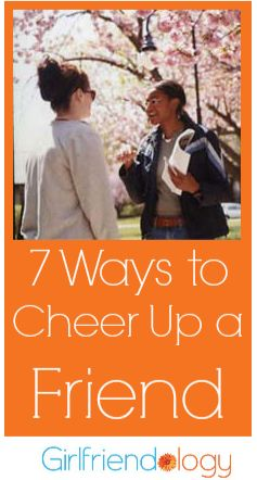 7 Ways to Cheer Up a Friend, friendship girlfriends inspiration