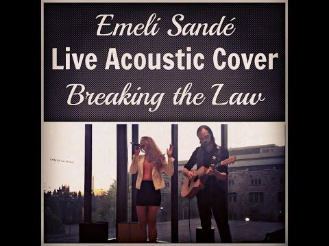 ▶ Emeli Sande - Breaking the Law [Live Acoustic Cover] - YouTube Candice Sand & Neil Whitford performing. www.candicesand.com #acoustic #cover #acousticmusic #livemusic #toronto #canada #gadinermuseum #pop R&B