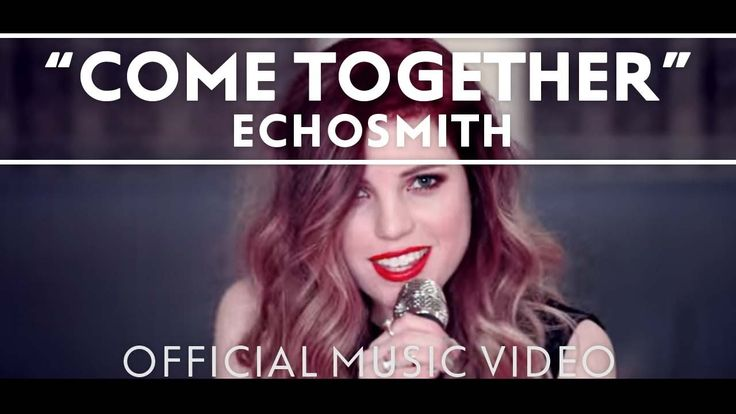 """""""Come Together"""" [Official Music Video]   Echosmith"""
