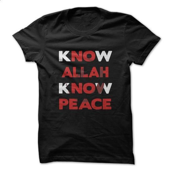 know allah know peace - #unique hoodie #adidas sweatshirt. I WANT THIS => https://www.sunfrog.com/LifeStyle/know-allah-know-peace.html?68278