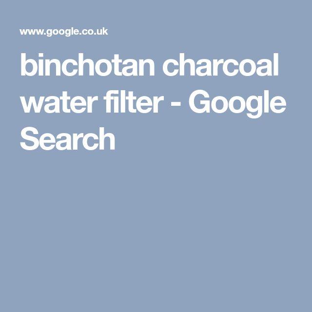 binchotan charcoal water filter - Google Search