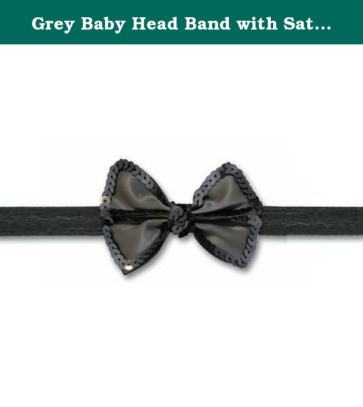 Grey Baby Head Band with Satin Bow and Sequin Trimming - Elastic Hair Band for Girls. Beautiful Satin bow trimmed with sequins on elastic hair band for your baby girl!.