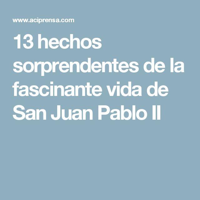 13 hechos sorprendentes de la fascinante vida de San Juan Pablo II