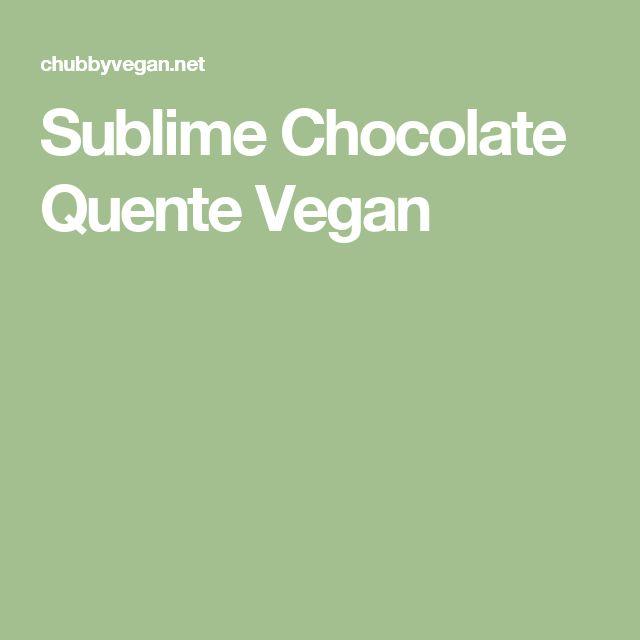 Sublime Chocolate Quente Vegan