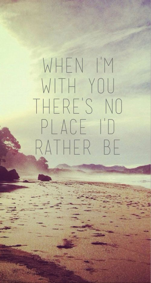 """This lyric is from the song """"Rather Be"""" by Clean Bandit. The line particularly resonates with me, as I personally hold the belief that if one is with the right person, location is not an issue. Whether on a vacation to some exotic beach such as the one in this photo, at a fast food restaurant, or simply sitting on a couch at home, one should be able to find contentment with there surroundings just by occupying it with their intimate partner."""