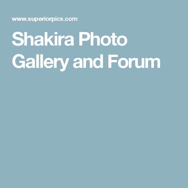 Shakira Photo Gallery and Forum