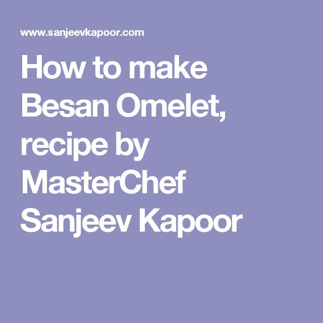 How to make Besan Omelet, recipe by MasterChef Sanjeev Kapoor