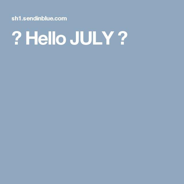 🌞 Hello JULY 🌞