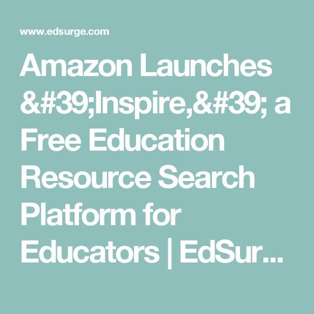 Amazon Launches 'Inspire,' a Free Education Resource Search Platform for Educators | EdSurge News