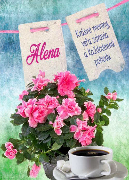 Alena Krásne meniny, veľa zdravia a každodennú pohodu