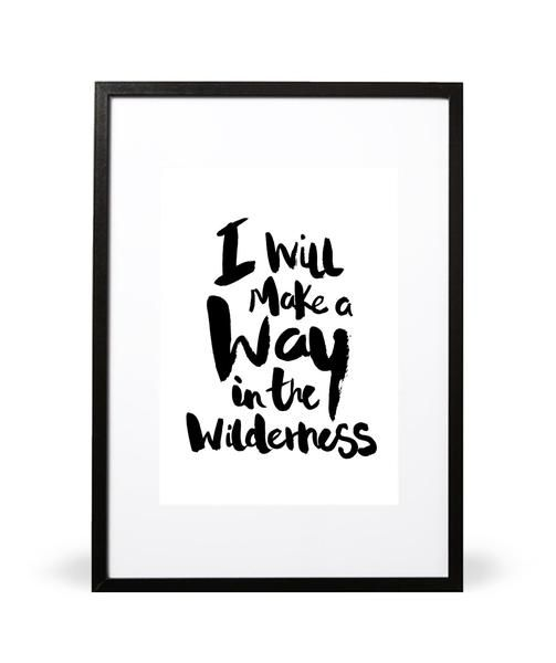 Make a Way art print - I will make a way in the wilderness. A pathway to love and freedom. Featuring handwritten typography. Part of the In the Wilderness collection. Available online at intricatecollections.com Embossed with Intricate Collections logo at bottom right. Original artwork by Intricate Collections.