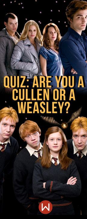 Hogwarts Quiz Are You A Cullen or A Weasley? Harry